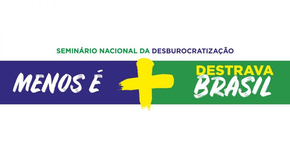 Seminário Nacional da Desburocratização debaterá necessidade de diminuição da burocracia